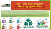 Zero Waste Recycler, Waste Segregation Machine , DCC