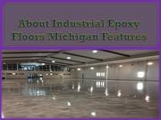 About Industrial Epoxy Floors Michigan Features