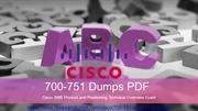 Cisco 700-751 Practice Dumps PDF   - Cisco 700-751 Dumps PDF