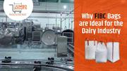 Why FIBC Bags are Ideal for the Dairy Industry