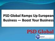 PSD Global Ramps Up European Business — Boost Your Business