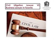 Civil Litigation Lawyer VS Business Lawyer in Toronto