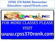 CPSS 370 RANK Remember Education--cpss370rank.com