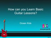How can you Learn Basic Guitar Lessons
