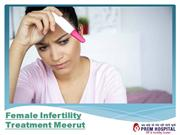 Female Infertility Treatment Meerut