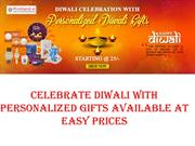 CELEBRATE DIWALI WITH PERSONALIZED GIFTS AVAILABLE AT EASY