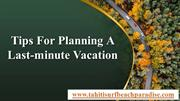 Tips for Planning a Last-Minute Vacation