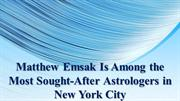 Matthew Emsak Is Among the Most Sought-After Astrologers in NYC