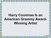 Harry Coumnas Is an American Grammy Award-Winning Artist