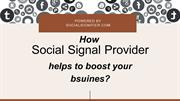 How Social Signal Provider helps to boost your business_