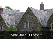 Slate Stone – Choose it