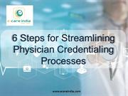 6 Steps for Streamlining Physician Credentialing Processes