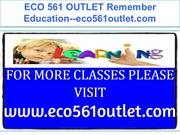 ECO 561 OUTLET Remember Education--eco561outlet.com