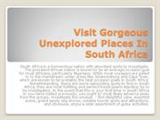 Visit Gorgeous Unexplored Places In South Africa