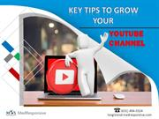 Key Tips to Grow Your YouTube Channel