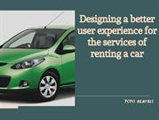 Designing a better user experience for the services of renting a car