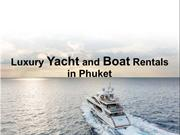 Luxury Yacht and Boat Rentals in Phuket