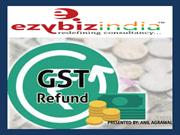 Claim GST Refunds online with smart solutions at Ezybiz India Consulti