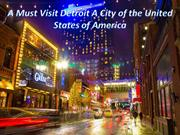 A Must Visit Detroit A City of the United States of America