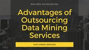 Advantages of Outsourcing Data Mining Services