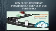 How Cloud Telephony Provider Can help us in our Businesses