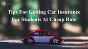 Tips For Getting Car Insurance For Students At Cheap Rate