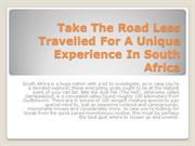 Take The Road Less Travelled For A Unique Experience In South Africa