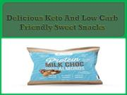 Delicious Keto And Low Carb Friendly Sweet Snacks