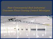 Best Commercial And Industrial Concrete Floor Coating Detroit Michigan
