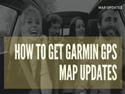 How to get Garmin GPS Map Updates