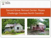 Sacred Grove Retreat Center- Ropes Challenge Courses North Carolina
