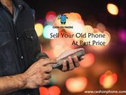 Choose Cash On Phone To Sell Your Old Phone Easily
