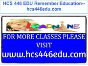 HCS 446 EDU Remember Education--hcs446edu.com