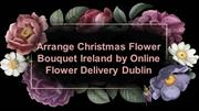 Get Christmas Flower Bouquet Ireland by Online Flower Delivery Dub