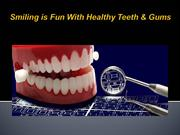 Smiling is Fun With Healthy Teeth & Gums