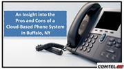 Pros and Cons of a  Cloud-Based Phone System  in Buffalo, NY