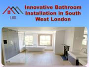 Innovative Bathroom Installation in South West London