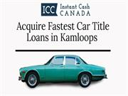 Get the Fastest Car Title Loans in Kamloops with Instant Cash Canada