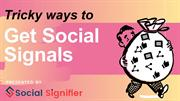 Tricky ways to get social signals