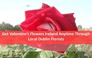 Valentine's Flowers Ireland Anytime Through Local Dublin Florists