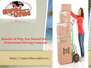 Benefits of Why You Should Hire a Professional Moving Company