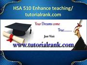 HSA 510 Enhance teaching--tutorialrank