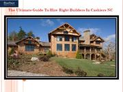 The Ultimate Guide To Hire Right Builders In Cashiers NC