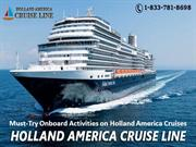 Must-Try Onboard Activities on Holland America Cruises