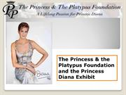 The Princess & the Platypus Foundation and the Princess Diana Exhibit