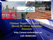Chimney Repairs in Dublin that Should Be Given Immediate Attention