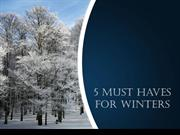 5 Must Haves For Winters