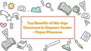 Benefits of Mix-Age Classroom in Daycare Center - Paper Pinecone