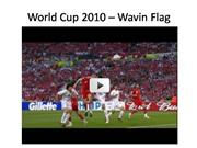 World Cup 2010 – Wavin Flag