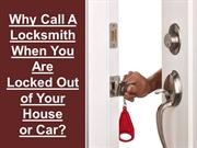 Why Call A Locksmith When You Are Locked Out of Your House or Car